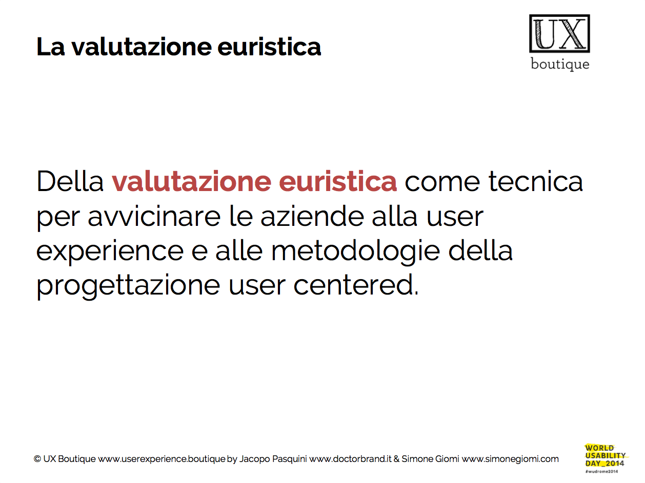 Scarica le slide di Come avvicinare le aziende alla user experience attraverso la valutazione euristica